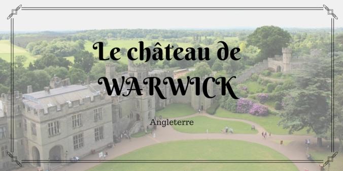 Le château deWARWICK
